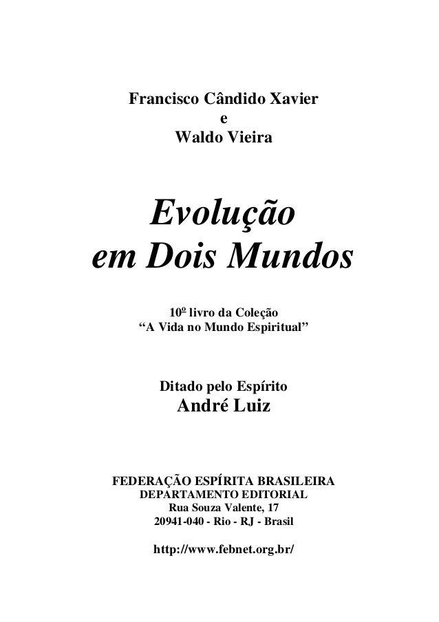 """Francisco Cândido Xavier e Waldo Vieira Evolução em Dois Mundos 10o livro da Coleção """"A Vida no Mundo Espiritual"""" Ditado p..."""