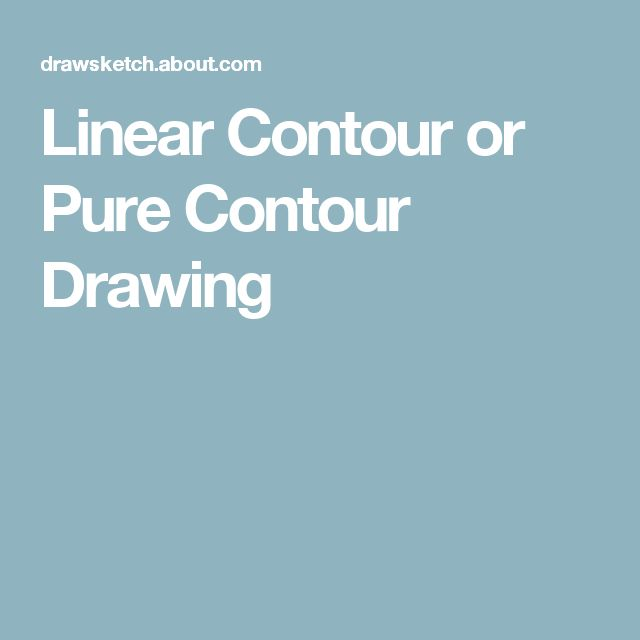 Linear Contour or Pure Contour Drawing