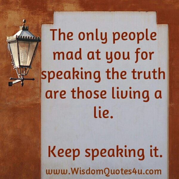 It's amazing what lengths people will go to. When they blame you because they get mad at a truth they also know but deny as a truth too. ~ Jen Appreneur