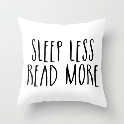 Sleep less, read more Throw Pillow by Bookwormboutique