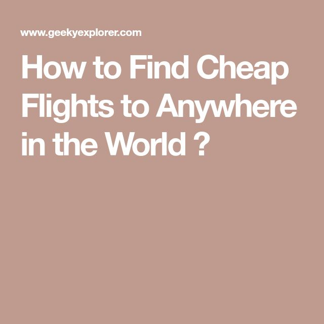 How to Find Cheap Flights to Anywhere in the World ✈