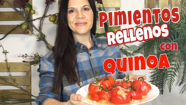 Pimientos rellenos de Quinoa! Deliciosa receta! - YouTube