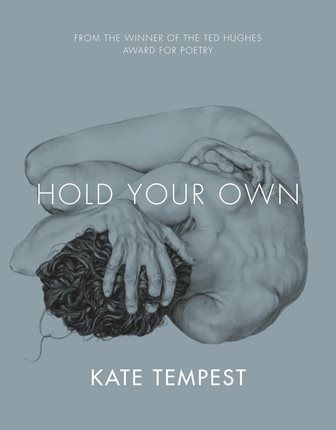 Hold Your Own, Kate Tempest - Picador or Brand New Ancients by Kate Tempest