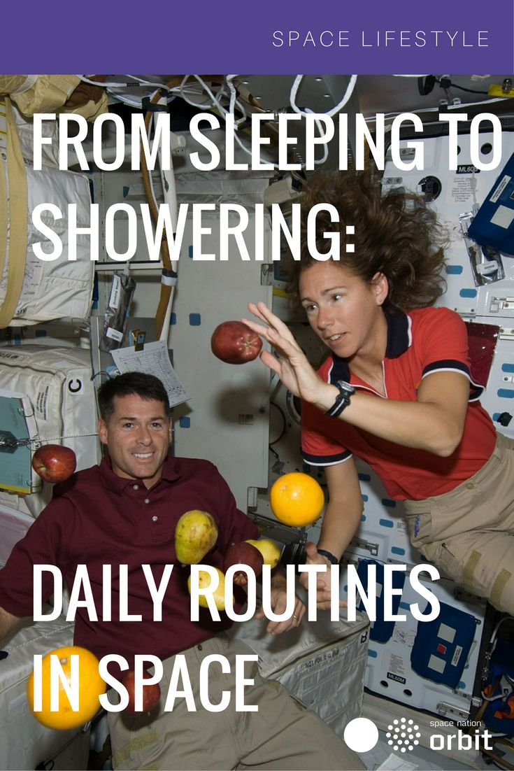 From Sleeping to Showering: Daily #Routines in Space || #Space Nation Orbit - Lifestyle publication showing how you can win at life with #astronaut #skills for everyday use