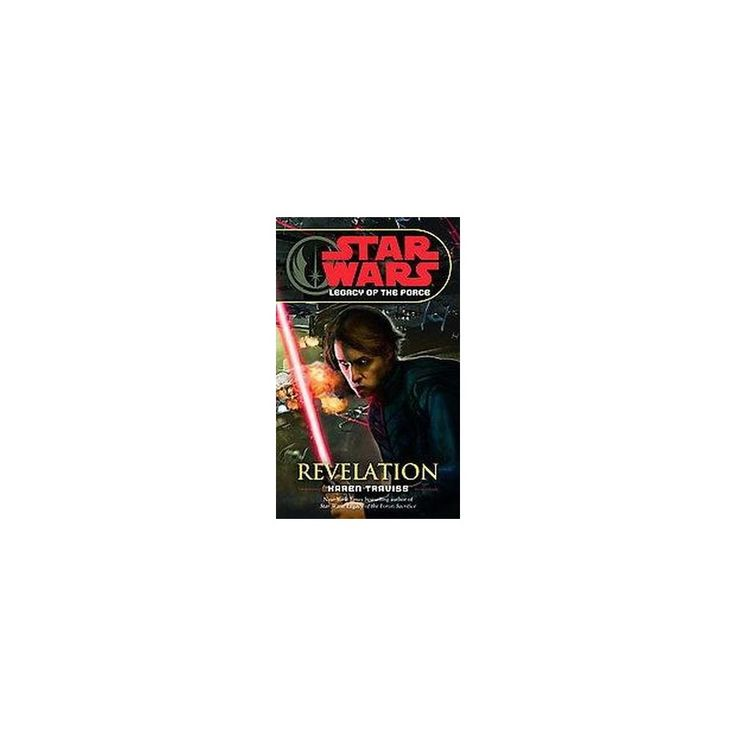 Star Wars: Legacy of the Force : Revelation (Reprint) (Paperback) (Karen Traviss)