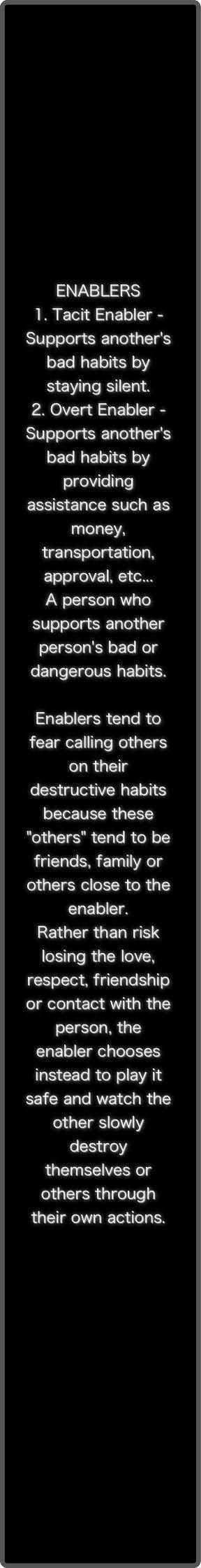 """Stilzwijgende en open kiezende voeders van slecht gedrag, Vaak directe """"zwakke"""" familie of gekozen vrienden."""