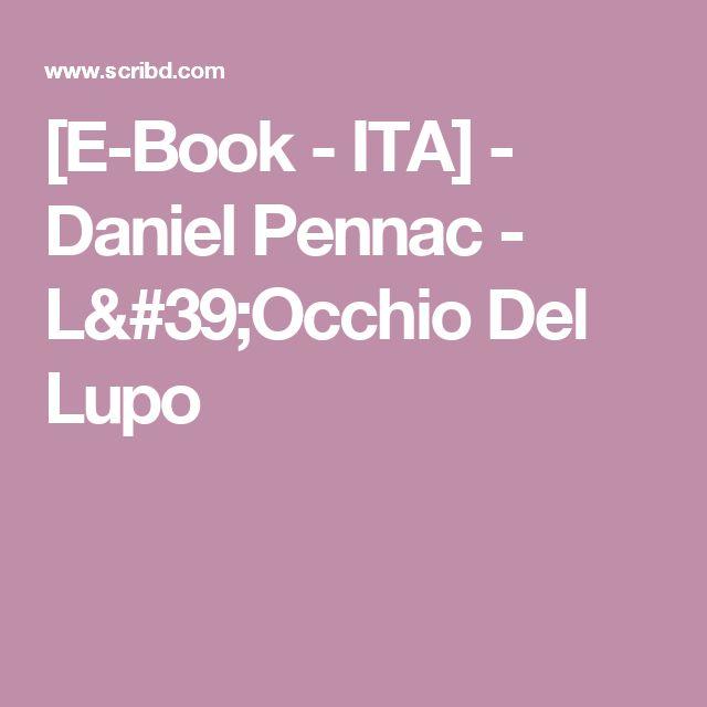 [E-Book - ITA] - Daniel Pennac - L'Occhio Del Lupo