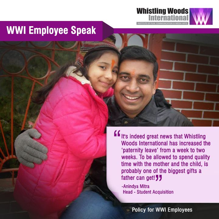 """WWI Employee Anindya Mitra on Paternity Leave Policy- """"It's indeed a great news that Whistling Woods International has increased the 'paternity leave' from a week to two weeks. I have always felt that the birth of a child is an equally life-changing event to the father as much as it is to the mother. At such a moment to be allowed to spend quality time with the mother and the child, is probably one of the biggest gifts a father can get."""""""