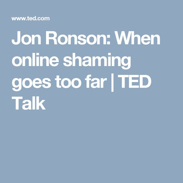 Jon Ronson: When online shaming goes too far | TED Talk
