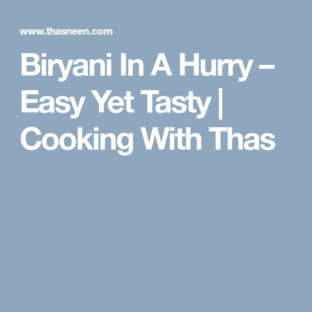 Biryani In A Hurry – Easy Yet Tasty | Cooking With Thas