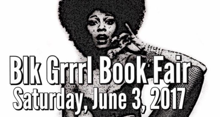 Blk Grrrl Book Fair, Saturday, June 3 in Montclair, New Jersey Manhattan, December 21, 2016 /BRICKBATPR/ –Blk Grrrl Book Fair tickets go on sale January 3, 2017. The third annual Blk Grrrl Bo…