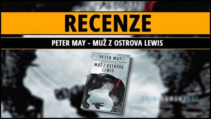 [Recenze]   Peter May - Muž z ostrova Lewis ~ Knižní kukátko