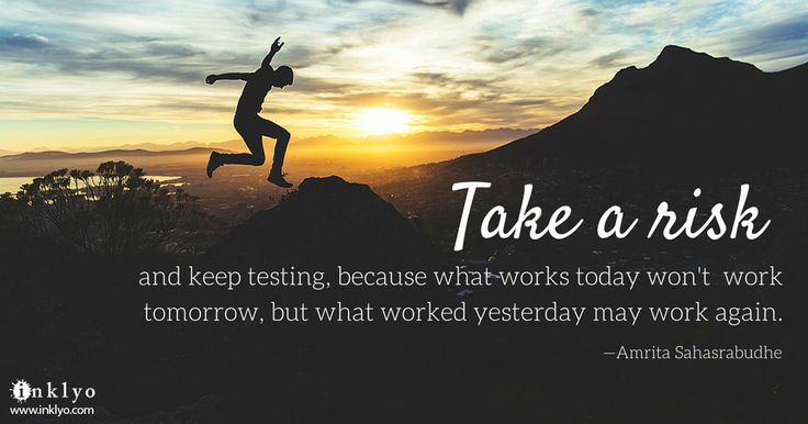 Take a risk and keep testing, because what works today won't work tomorrow, but what worked yesterday may work again.