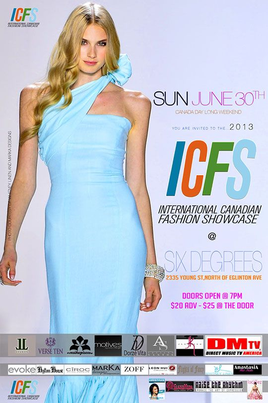The Official  International Canadian Fashion Showcase  2013 ICFS POSTERS  https://www.facebook.com/InternationalCanadianFashionShowcase?hc_location=stream