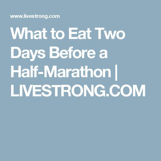 What to Eat Two Days Before a Half-Marathon | LIVESTRONG.COM