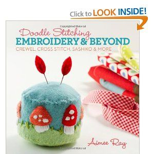 Doodle Stitching: Embroidery & Beyond: Crewel, Cross Stitch, Sashiko & More by Aimee Ray