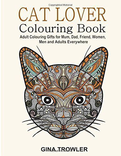 Cat Lover Adult Colouring Book Best Colouri By Gina Trowler New Paperback