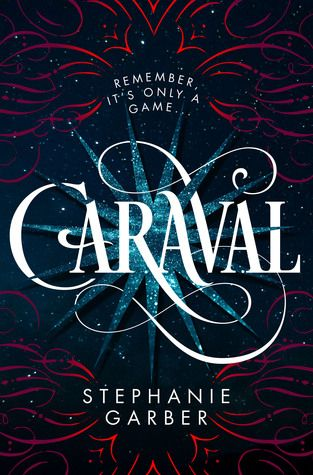Win a Hardback copy of Caraval, by Stephanie Garber
