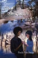 Rescuer's Path by Paula Friedman