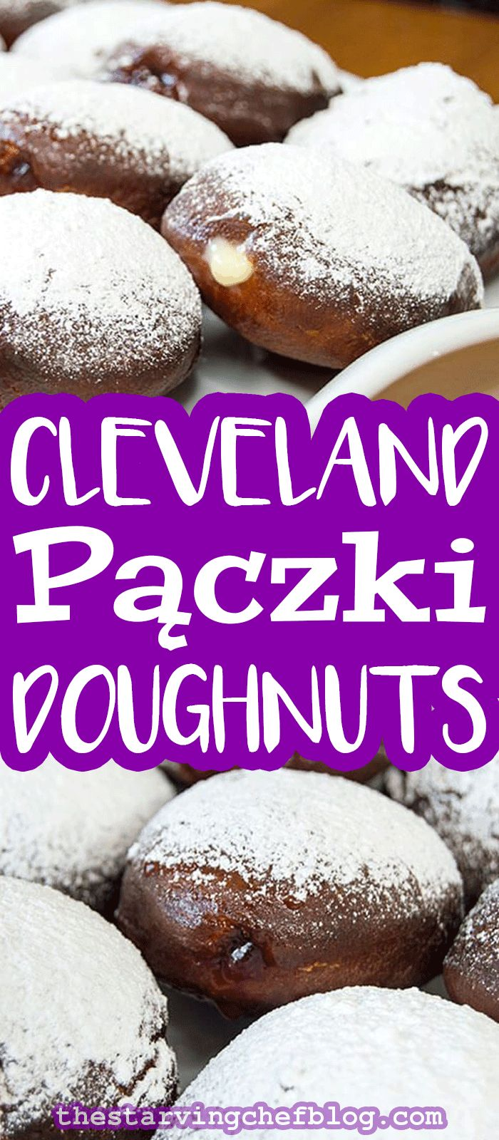 The Starving Chef | Polish pazcki, similar to the ones you'll find throughout the Midwest in cities like Cleveland, Chigcago and Detroit. It's PAZCKI DAY!