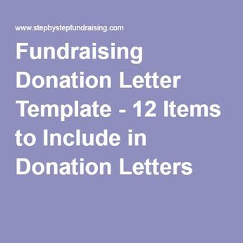 Fundraising Donation Letter Template - 12 Items to Include in Donation Letters