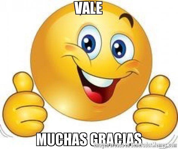 Vale Muchas Gracias Meme De Carita Feliz Imagenes Memes Generador Emoticones Para Whatsapp Gratis Emoticones De Whatsapp Emoticones Animados Para Whatsapp