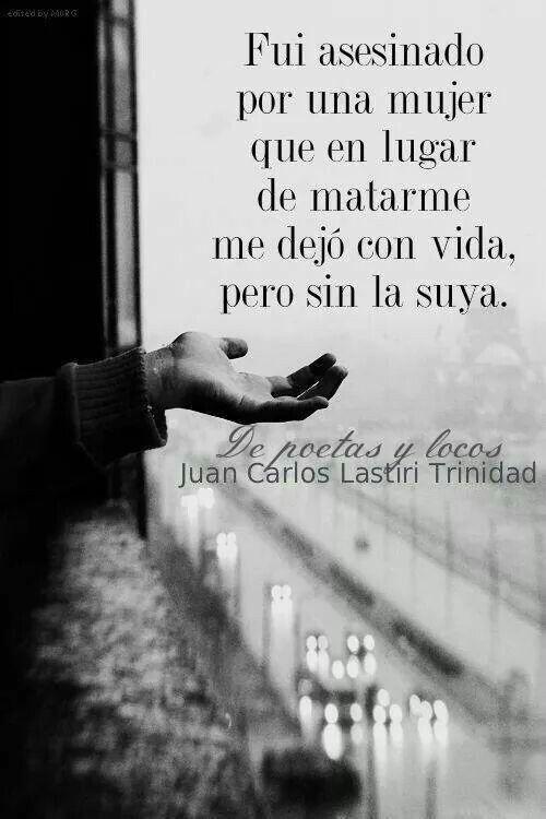 Parece la letra de un tango, apasionada, triste y arrebatadora, como todas las palabras que fluyen con los sentimientos de desamor. Hermosa letra @Juan Carlos Lastrini Trinidad. www.palabrasalacarta.com #frases #citas #frasesdedesamor