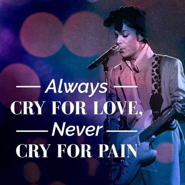 On what's worth crying over: | 11 Prince Quotes That'll Make You Love Him Even More