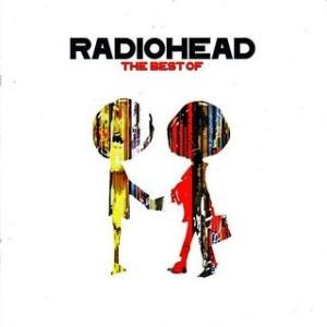 The Best of Radiohead, from the bests...