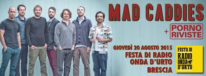 #Punk news:  MAD CADDIES giovedì a Brescia http://www.punkadeka.it/mad-caddies-giovedi-brescia/ Tornano in Italia i Mad Caddies! In compagnia delle Porno Riviste, la ska-punk band californiana torna in Italia per un un'unica data alla Festa di Radio Onda D'Urto. MAD CADDIES Fin dagli inizi i Mad Caddies hanno deliziato i loro fan in giro per il mondo con la loro miscela unica...