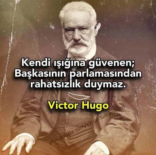 ANEKDOTLAR: Kendi ışığına güvenen...Victor Hugo