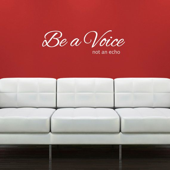 Be a Voice Not An Echo Wall Sticker Inspirational by ZygoMax