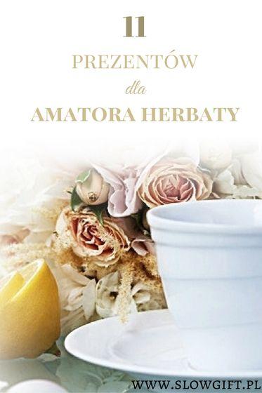 11gift ideas for tea lovers/Prezenty, którymi uradujesz miłośnika herbaty - Slow gift