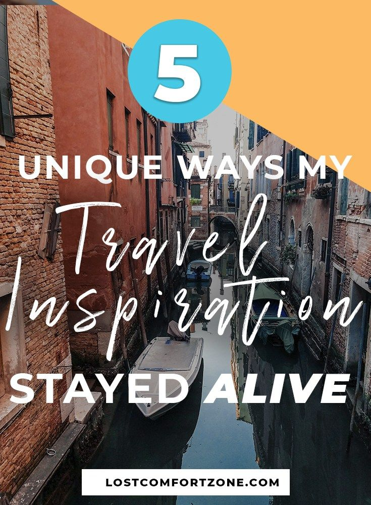 How To Keep Travel Inspiration Alive Travel Inspiration Travel