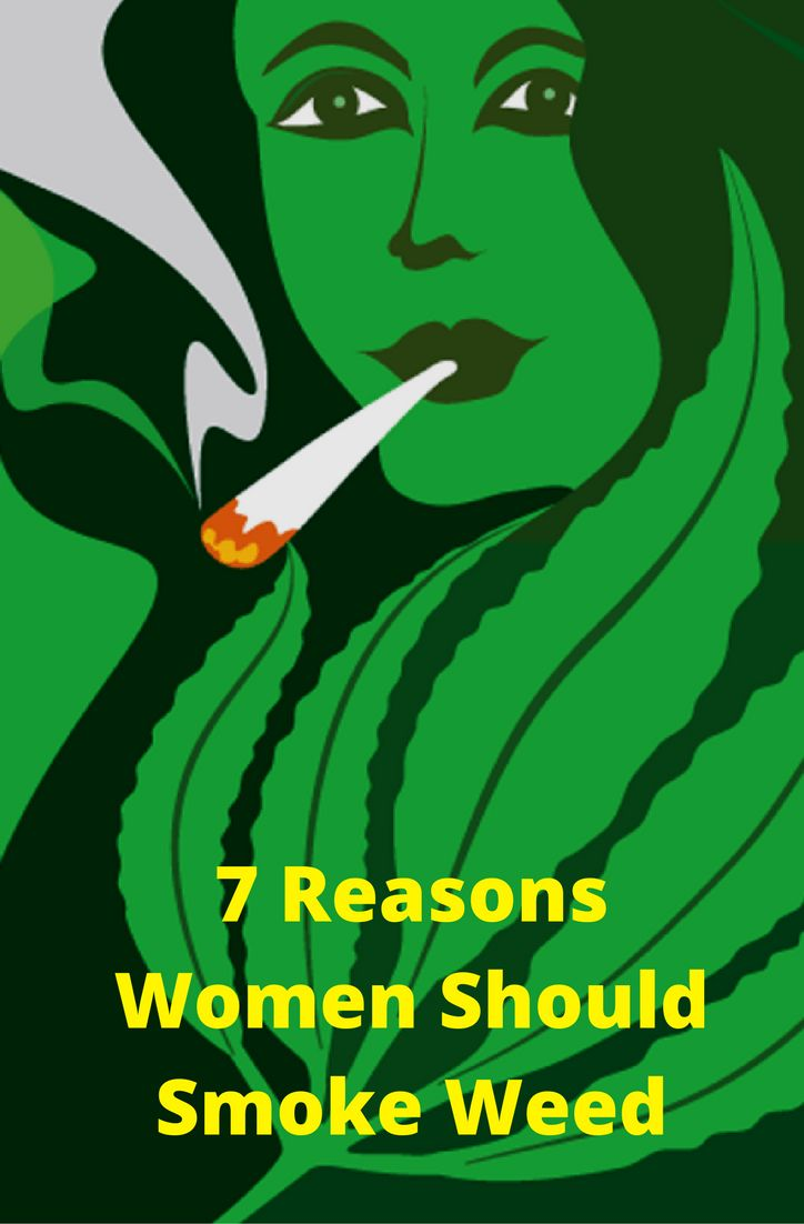7 Reasons Women Should Smoke Weed