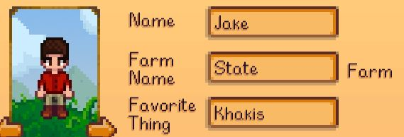 Friends make this joke about my name so I just embraced it. (Stardew Valley)