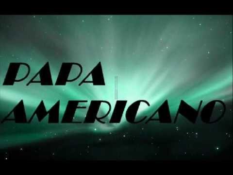 Papa Americano (Original mix) - YouTube