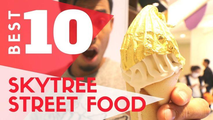 Tokyo Street Food | Top 10 Treats at Skytree