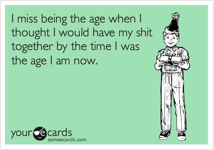 When did I get so old?: Thoughts, Quotes, My Life, Truths, Funny Stuff, So True, Humor, Ecards, True Stories