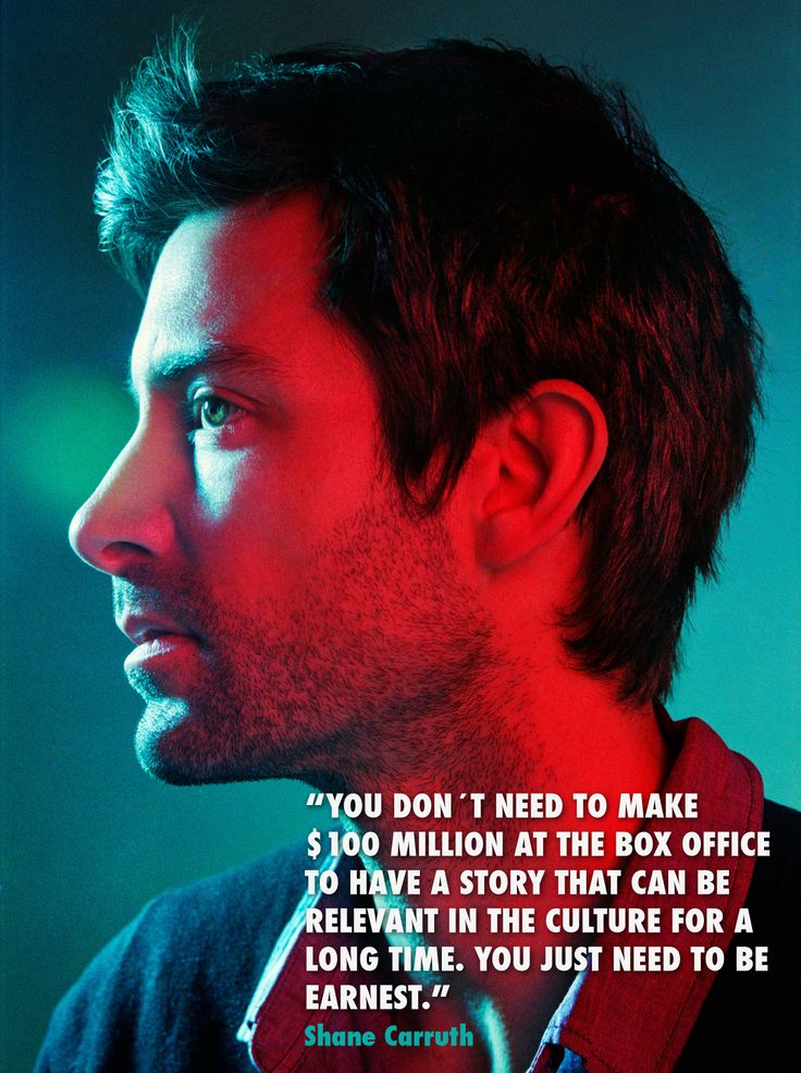 Film Director Quote Shane Carruth is an American film writer, director, and actor. He is the writer, director, and co-star of the prize-winning science-fiction film Primer. ‪#‎filmdirector‬ ‪#‎primer‬