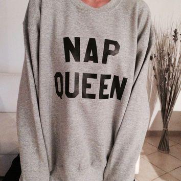 Nap queen  sweatshirt jumper gift cool fashion girls women sweater funny cute teens dope teenagers tumblr blogger sleeping lazy lounging