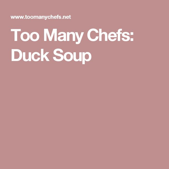 Too Many Chefs: Duck Soup