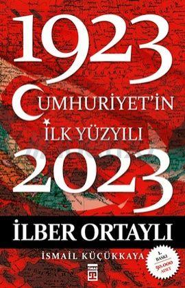 cumhuriyetin-ilk-yuzyili-1923-2023-ilber-ortayli