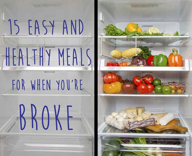 15 Easy And Healthy Meals For When You're Completely Broke  These are great! :)