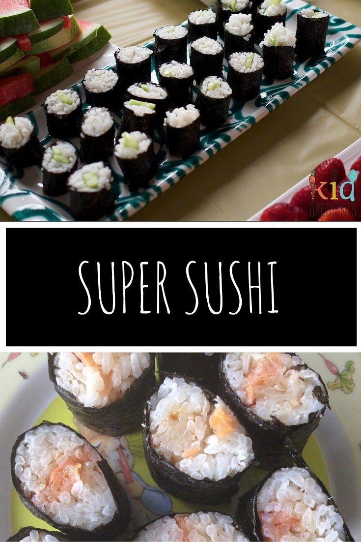 Super sushi- so easy to make, so yummy!