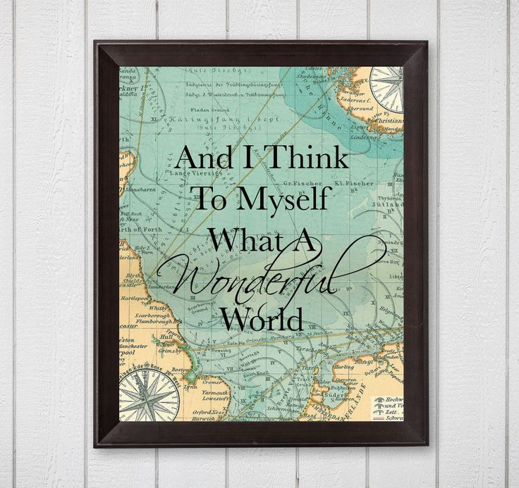 And I Think To Myself What A Wonderful World Map 8x10 Digital Printable Wall Art