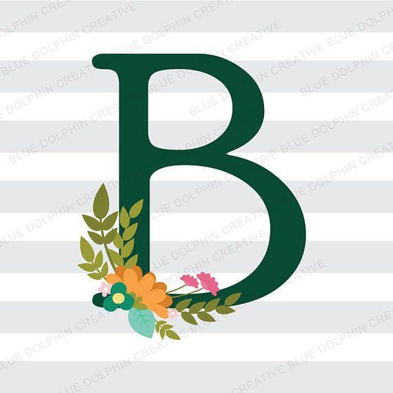 Alphabet Letter B With Flowers Svg Dxf Png Pdf Jpg Ai Cricut Etsy Lettering Alphabet Letter B Flower Alphabet