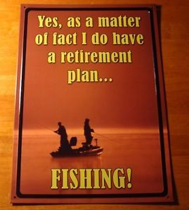 lake fishing signs decorations | ... DO-HAVE-A-RETIREMENT-PLAN-FISHING-Lake-Cabin-Fisherman-Home-Decor-Sign