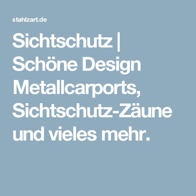 Sichtschutz | Schöne Design Metallcarports, Sichtschutz-Zäune und vieles mehr.