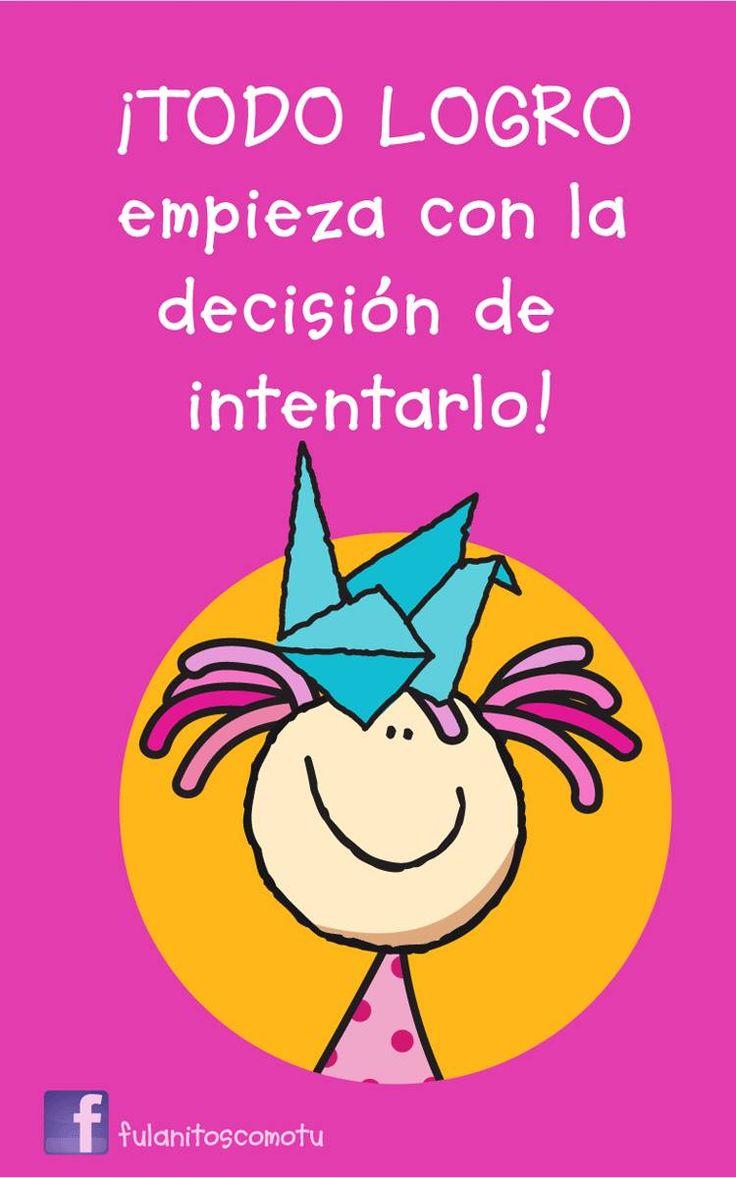 ¡Todo logro empieza con la decisión de intentarlo!